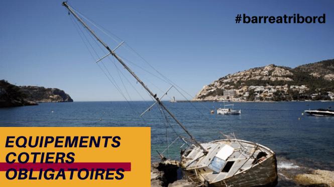 Equipements cotiers securite bateau obligatoire Matériel d'armement navires de plaisance voilier
