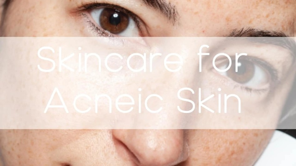 skincare and makeup products for acneic skin