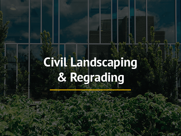 Civil Landscaping & Regrading