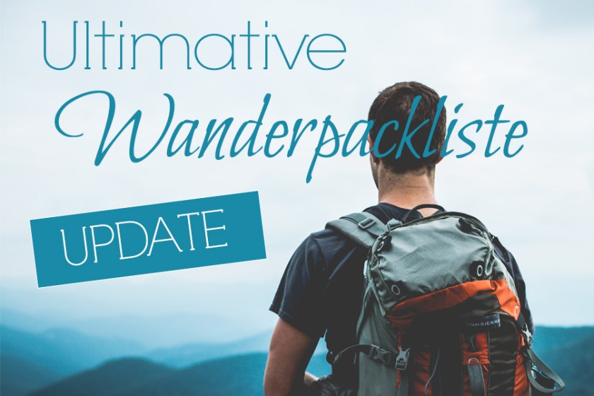 Die Ultimative Wanderpackliste Update