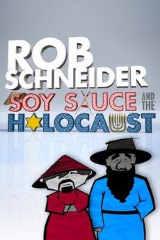 Poster do filme Rob Schneider: Soy Sauce and the Holocaust