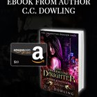 Win an ebook or $10 Amazon Giftcard from Author, C.C. Dowling! (12/8/18) {WW some exclusions}