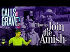 "Ever wondered how to join the Amish? This Prank Call lays out all the instructions by a ""REAL"" Amish Authority!"