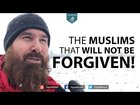 The Muslims That Will Not Be Forgiven