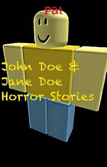 John Doe & Jane Doe / ROBLOX Horror Stories - PatStories ...