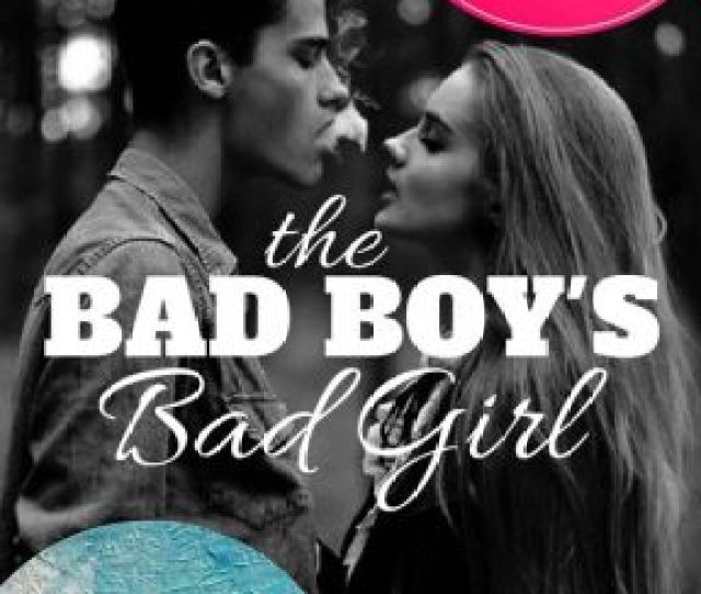 The Bad Boys Bad Girl