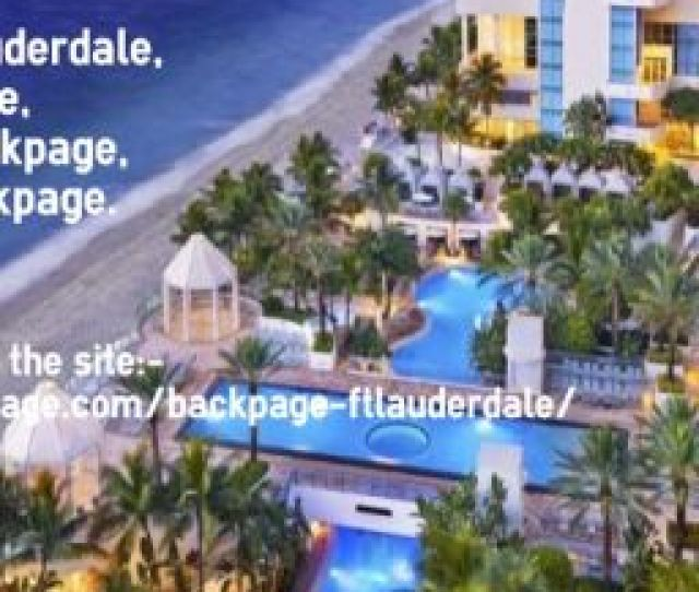 Backpage Fort Lauderdale Ibackpage Fort Lauderdale Bedpage Post Wattpad