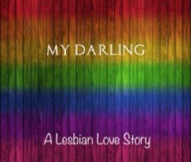 My Darling A Lesbian Love Story