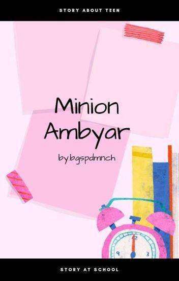 Minion Ambyar Dmnchx Wattpad