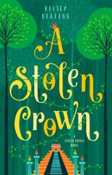 Image result for a stolen crown by kelsey keating