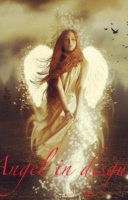 Angel In Disguise Completed Whiteangel Wattpad