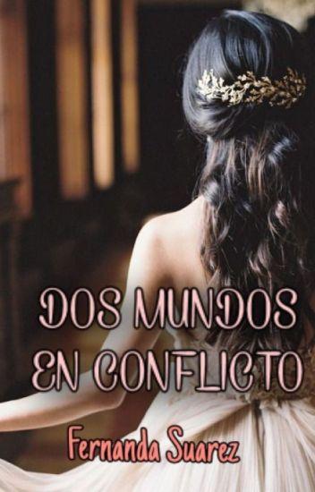 DOS MUNDOS EN CONFLICTO de Fernanda Suárez