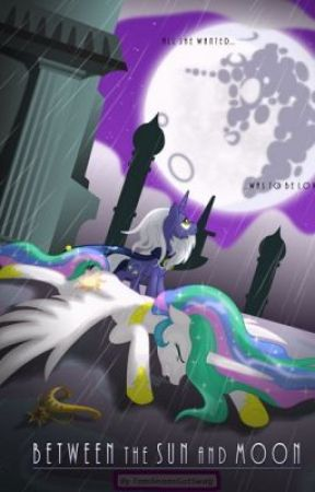 Between The Sun And The Moon MLP Fanfiction Wattpad