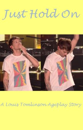 Just Hold On A Louis Tomlinson Ageplay Story