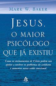 Jesus, o Maior Psicólogo