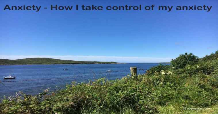 Anxiety - How I take control