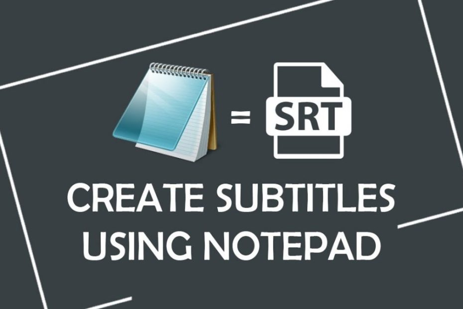 How To Open, Edit, & Convert SRT Files, SubRip subtitle file, Opening SRT as a Text Document, in VLC and Windows Media Player.