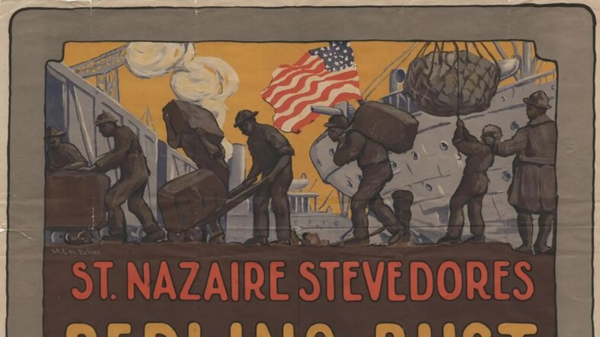 A poster depicting African-American soldiers in a company of army stevedores working on the quays of the French port of St. Nazaire.
