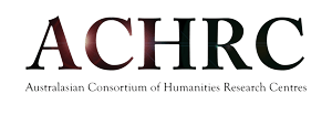The Australasian Consortium of Humanities Research Centres (ACHRC)