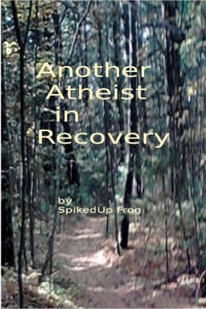 Another Atheist in Recovery