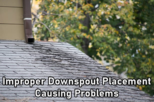 Improper Downspout Placement Causing Problems with Asphalt Shingles. THIS is a good time to repair rain gutters!