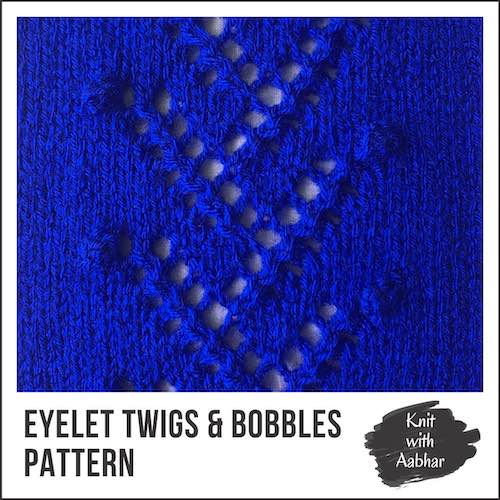 Eyelet Twigs and Bobbles Stitch Pattern aabharcreations