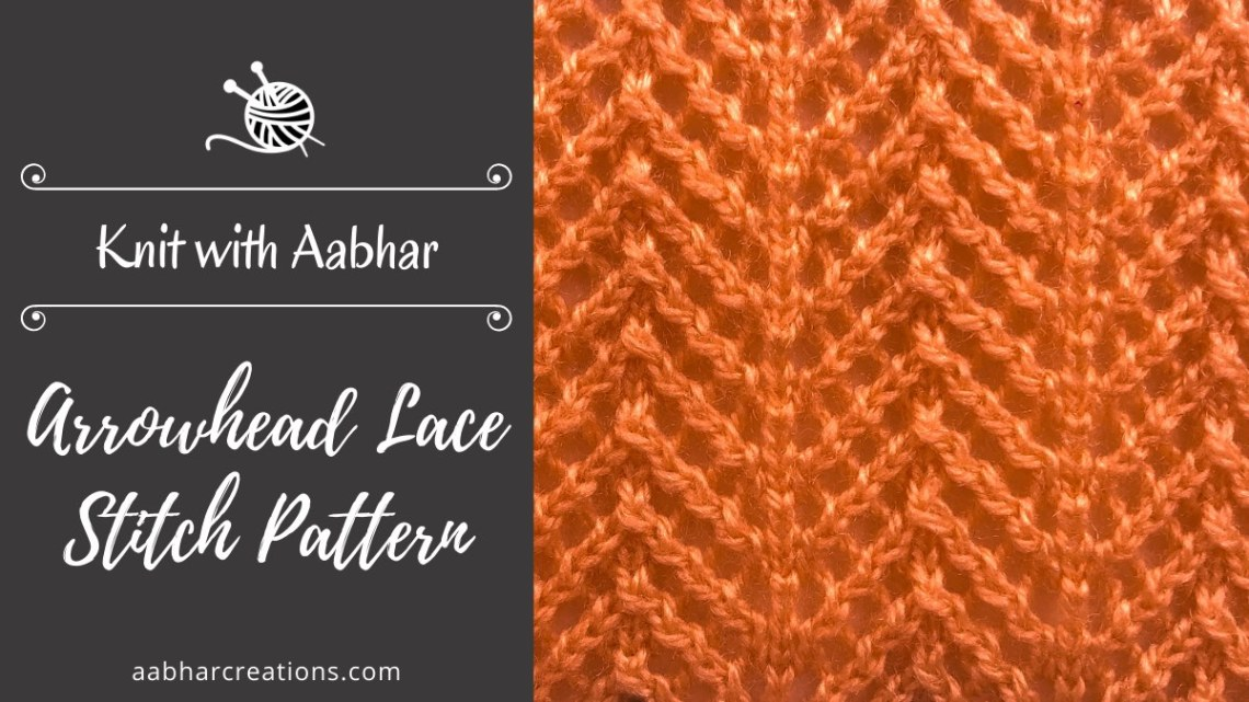 Arrowhead Lace Stitch Pattern aabharcreations