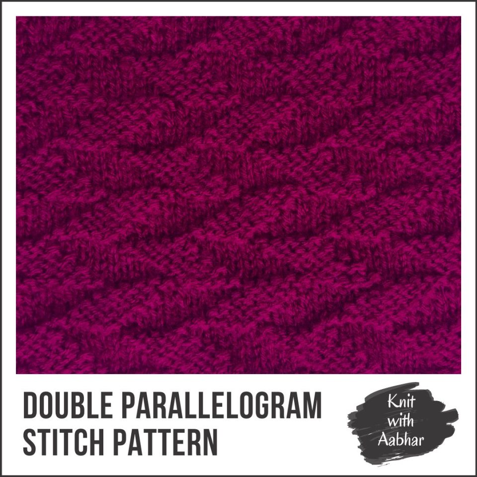 Double Parallelogram Stitch aabharcreations knit with aabhar