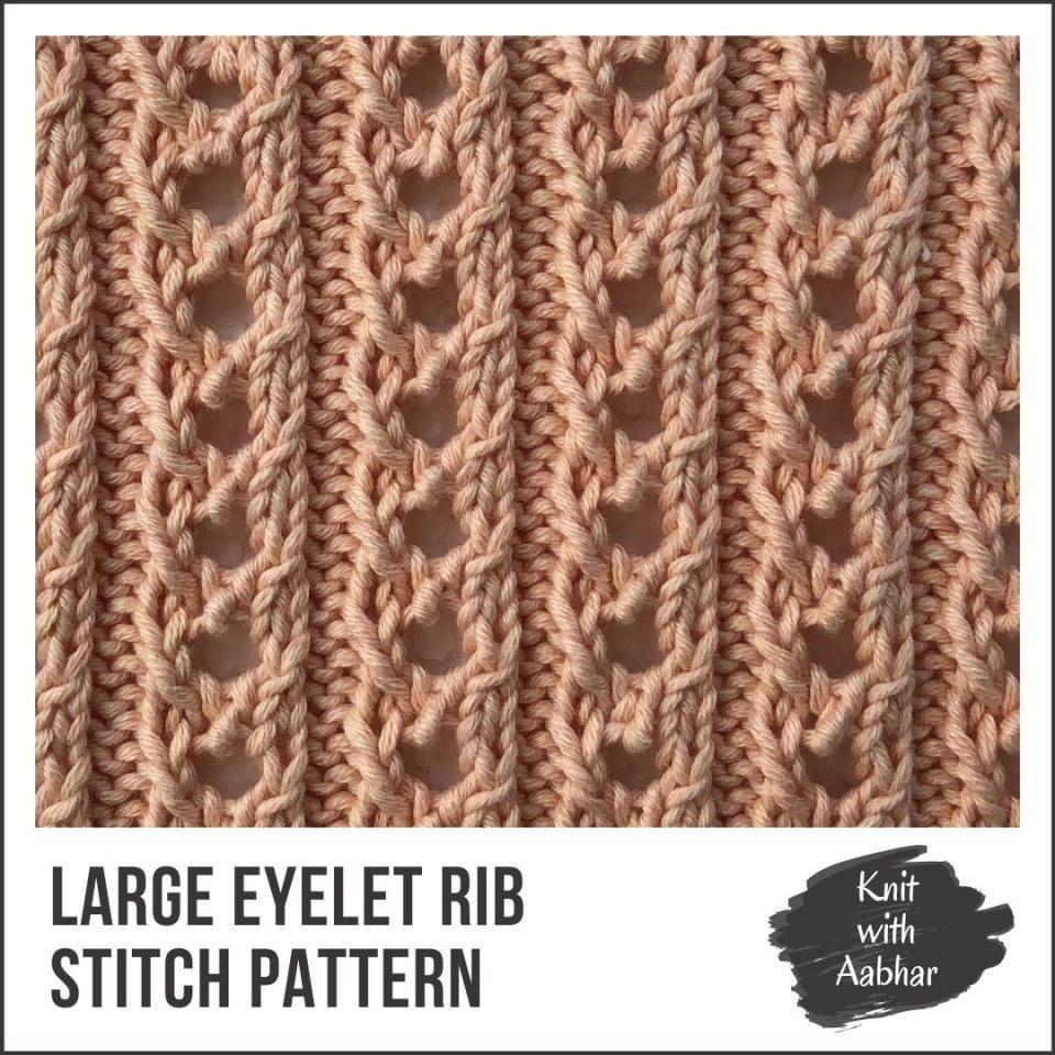 Large Eyelet Rib Stitches Portfolio aabharcreations