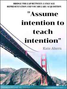 """Assume intention to teach intention."" quote from Kate Ahern"