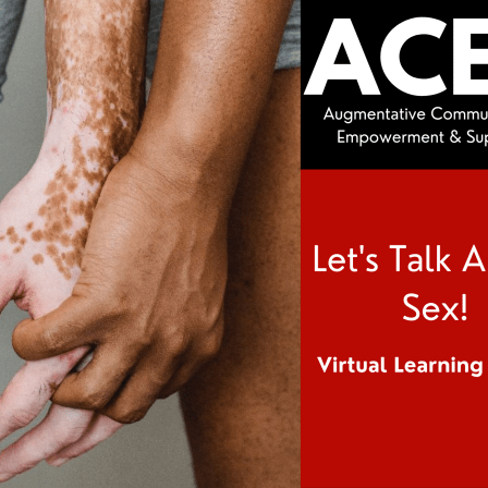ACES Augmentative Communication Empowerment and Supports. Let's Talk About Sex! Virtual Learning Series. Up close photograph of two people holding hands intimately.