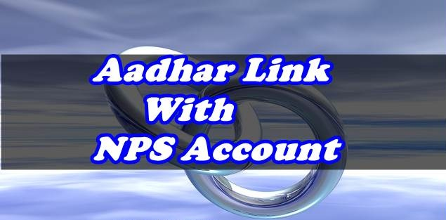 Link NPS Account with Aadhar Card