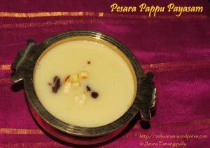 Pesara Pappu or Pasi Paruppu Payasam, Moong Dal Kheer