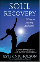 'Soul Recovery: 12 Keys to Healing Addiction' by Ester Nicholson