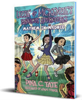 izzie & McKenzie's Fabulous Adventures: Mayhem in Madrid by Dina C. Tate