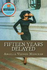 Angelia Vernon Menchan author of Fifteen Years Delayed