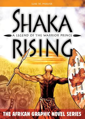 Click for a larger image of Shaka Rising: A Legend of the Warrior Prince
