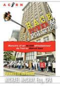 Race, Power and Politics: Memoirs of an ACORN Whistleblower