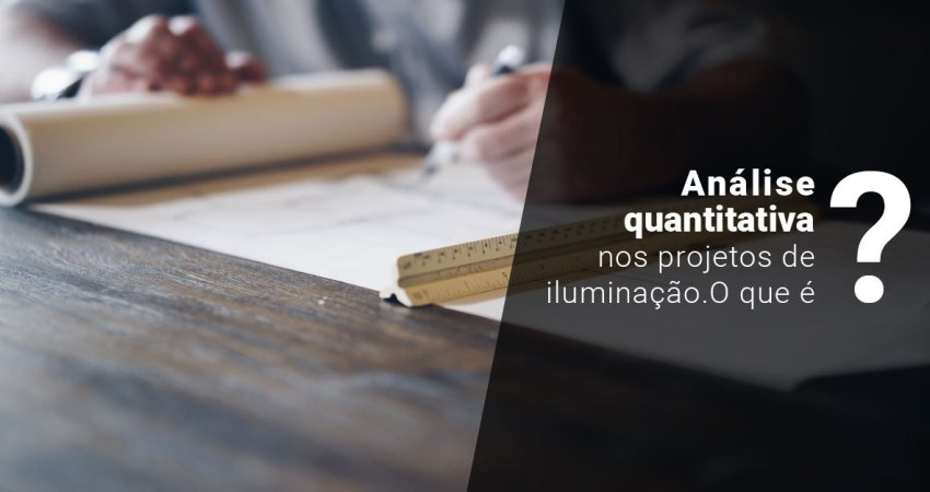 blog-analise-quantitativa-projetos-iluminacao