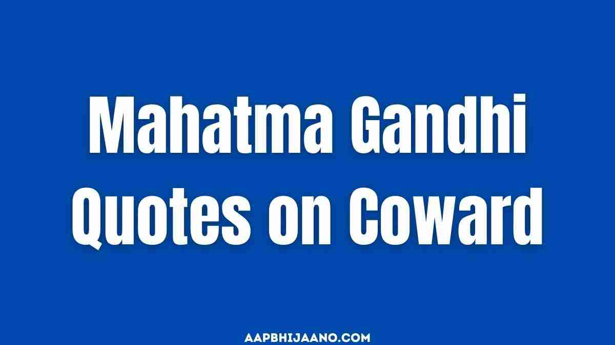 Mahatma Gandhi Coward Quotes