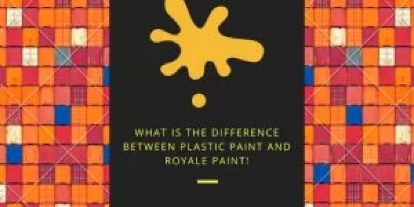 Plastic Paint and Royale Paint