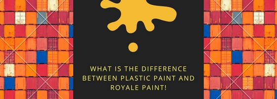 What Is the Difference between Plastic Paint and Royale Paint?