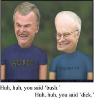 Beavis and Butt-head as Bush and Cheney