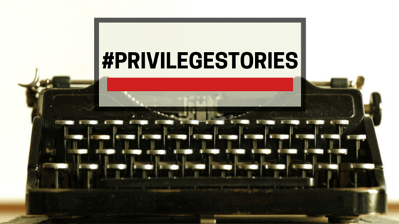 Brief #PrivilegeStories