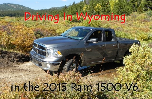 Driving in Wyoming Podcast – 2013 Ram 1500 V6
