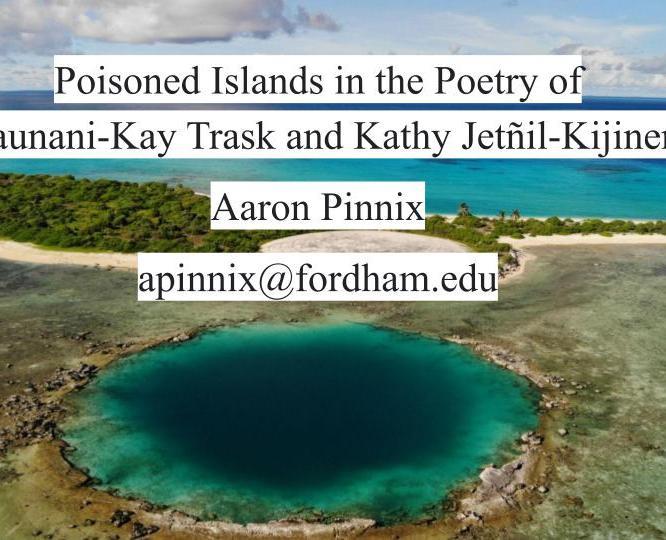 ASLE Presentation: Poisoned Islands in the Poetry of Haunani-Kay Trask and Kathy Jetñil-Kijiner