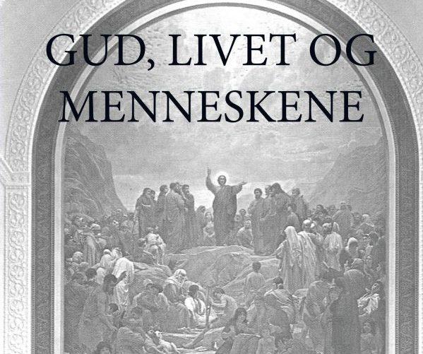 """Ny bog af Jon Gissel, """"Gud, Livet og Menneskene - Ni danske, konservative forfatterskaber"""": Forudbestil nu!"""