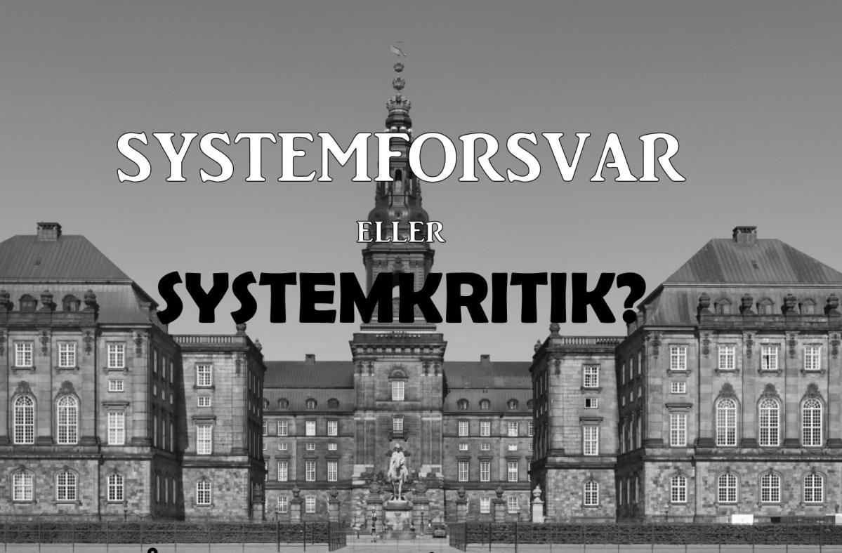 Årskonference 2018: Systemforsvar eller systemkritik?