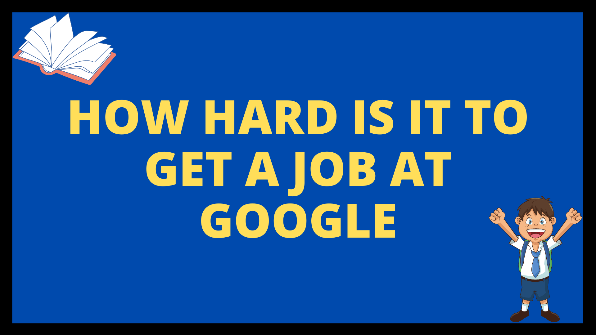 How Hard is it to get a Job at Google