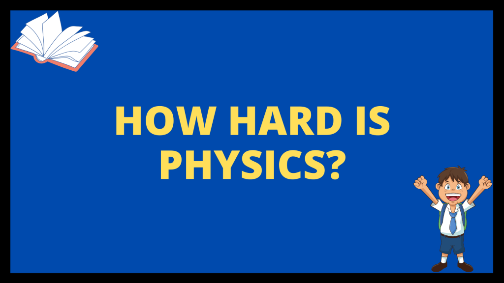 How hard is physics?